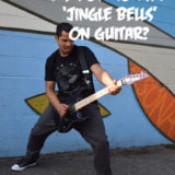 Ask Brian | Can You Teach Me to Play Jingle Bells on Guitar?